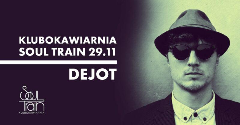 Dejot rozkręci Soul Train